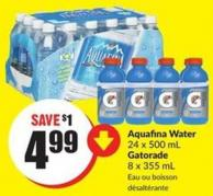 Aquafina Water 24 X 500 mL Gatorade 8 X 355 mL