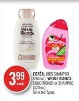 L'oréal Kids Shampoo (265ml) - Whole Blends Conditioner or Shampoo (370ml)