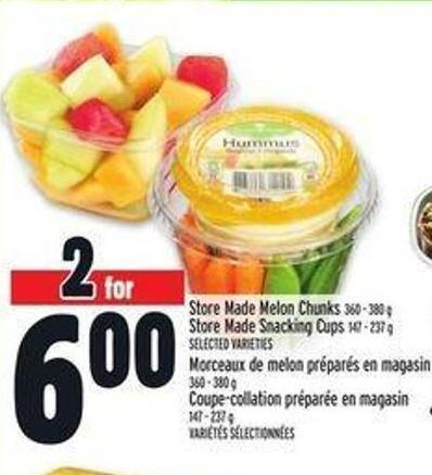 Store Made Melon Chunks 360 - 380 g Store Made Snacking Cups 147 - 237 g