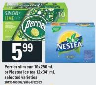 Perrier Slim Can 10x250 Ml Or Nestea Ice Tea 12x341 Ml