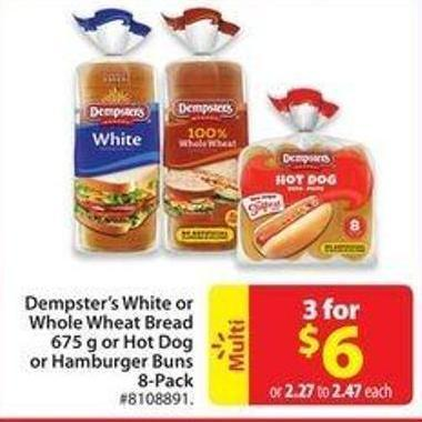 Dempster's White or Whole Wheat Bread675 g or Hot Dog or Hamburger Buns8-pack