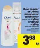 Dove Regular Or Derma Shampoo Or Conditioner - 355 Ml Or Styling Or Göt2b Styling