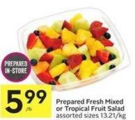 Prepared Fresh Mixed or Tropical Fruit Salad