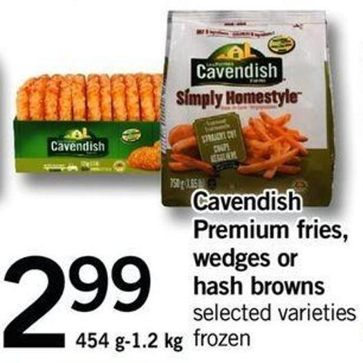 Cavendish Premium Fries - Wedges Or Hash Browns - 454 G-1.2 Kg