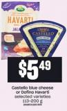 Castello Blue Cheese Or Dofino Havarti - 113-200 G