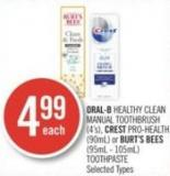 Oral-b Healthy Clean Manual Toothbrush (4's) - Crest Pro-health (90ml) or Burt's Bees 95ml - 105ml) Toothpaste