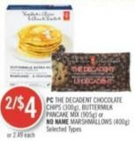 PC The Decadent Chocolate Chips (300g) - Buttermilk Pancake Mix (905g) or No Name Marshmallows (400g)