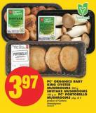 PC Organics Baby King Oyster Mushrooms - 200 g - Shiitake Mushrooms - 100 g or PC Portobello Mushrooms - Pkg of 4