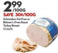 Schneiders Fat Free or  Bittner's Oven Roast  Turkey Breast