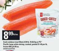 Fresh Rainbow Trout Fillets 8.99 Lb - 19.82/kg Or PC Pacific Large White Shrimp - Cooked Peeled 31-40 Per Lb Frozen 400 G