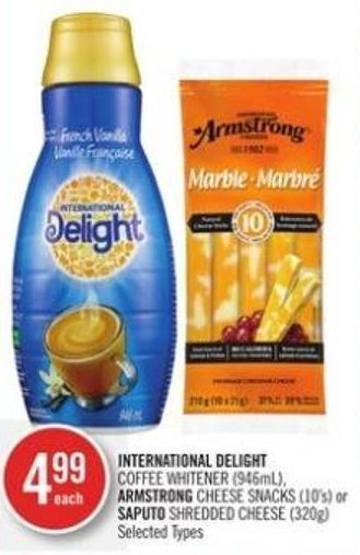 International Delight Coffee Whitener (946ml) - Armstrong Cheese Snacks (10's) or Saputo Shredded Cheese (320g)