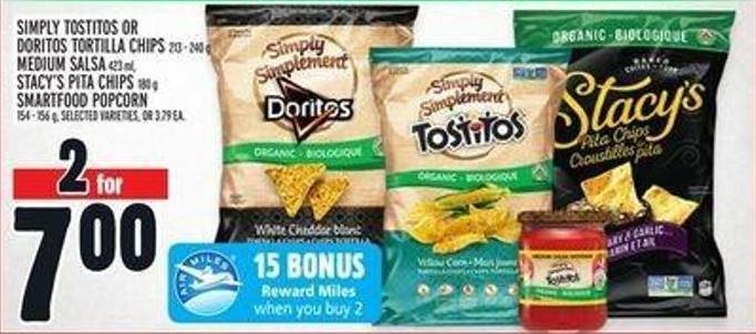 Simply Tostitos Or Doritos Tortilla Chips 213 – 240 g Medium Salsa 423 Ml - Stacy's Pita Chips 180 g Smartfood Popcorn 154 - 156 g