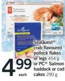 Seaquest Crab Flavoured Pollock Flakes Or Legs 454 G Or PC Salmon Haddock Or Cod Cakes 290 G