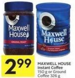 Maxwell House Instant Coffee 150 g or Ground Coffee 326 g