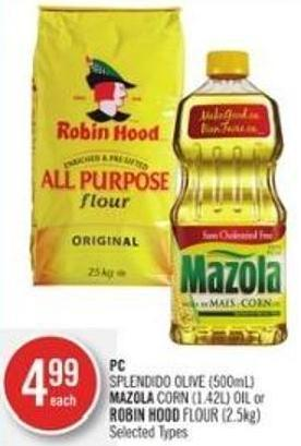 PC Splendido Olive (500ml) - Mazola Corn (1.42l) Oil or Robin Hood Flour (2.5kg)