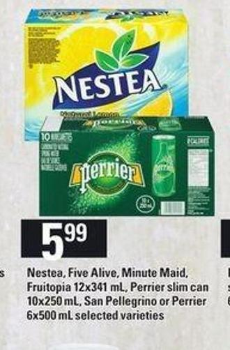 Nestea - Five Alive - Minute Maid - Fruitopia 12x341 Ml - Perrier Slim Can 10x250 Ml - San Pellegrino Or Perrier 6x500 Ml