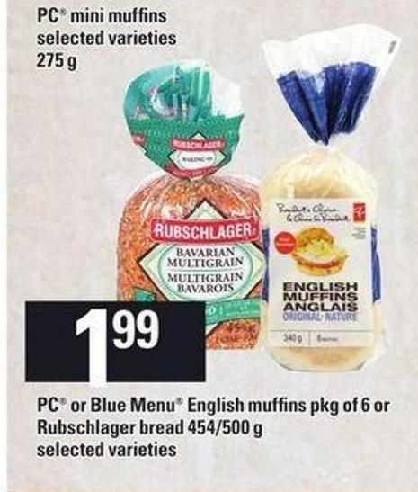 PC or Blue Menu English Muffins - Pkg of 6 or Rubschlager Bread - 454/500 g