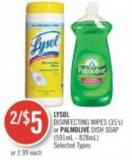 Lysol Disinfecting Wipes (35's) or Palmolive Dish Soap (591ml - 828ml)