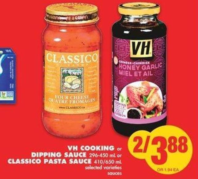 VH Cooking Or Dipping Sauce - 296-450 mL Or Classico Pasta Sauce - 410/650 mL