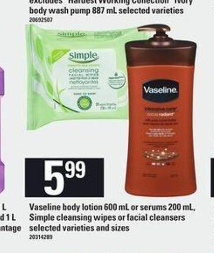 Vaseline Body Lotion - 600 mL Or Serums - 200 mL - Simple Cleansing Wipes Or Facial Cleansers