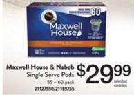 Maxwell House & Nabob Single Serve PODS - 55 – 60 Pack