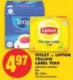 Tetley or Lipton Yellow Label Teas - 80-144's