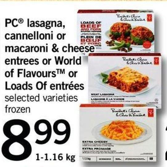 PC Lasagna - Cannelloni Or Macaroni & Cheese Entrees Or World Of Flavourstm Or Loads Of Entrées - 1-1.16 Kg