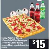 Family Pizza - 1.13-1.37 Kg 3 Coca-cola - 500 mL Beverages - 3 From Our Chefs Dipping Sauces - 44 mL