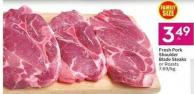 Fresh Pork Shoulder Blade Steaks or Roasts 7.69/kg