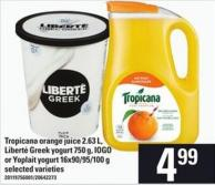 Tropicana Orange Juice - 2.63 L - Liberté Greek Yogurt - 750 G - IOGO Or Yoplait Yogurt - 16x90/95/100 G