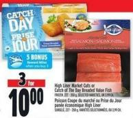 High Liner Market Cuts Or Catch Of The Day Breaded Value Fish Frozen - 227 - 350 g - Selected Varieties - Or 3.99 Ea.