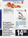 PC Gigantico Black Tiger Shrimp Raw Zipperback  16-20 Per Lb 400 G Or PC Bacon Wrapped Nova Scotia