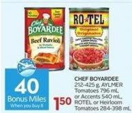 Chef Boyardee 212-425 g - Aylmer Tomatoes 796 mL or Accents 540 mL - Rotel or Heirloom Tomatoes 284-398 Ml- 40 Air Miles