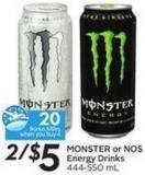 Monster or Nos Energy Drinks 444-550 mL