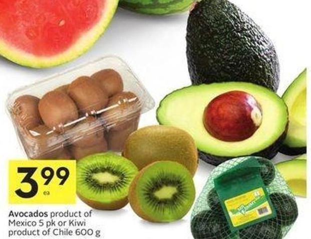 Avocados Product of Mexico 5 Pk or Kiwi Product of Chile 600 g