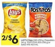 Lay's Chips 240 - 255 g - Poppables 141 g - Tostitos 205 - 295 g or Salsa 416 - 423 mL