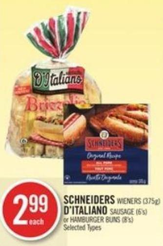 Schneiders Wieners (375g) D'italiano Sausage (6's) or Hamburger Buns (8's)