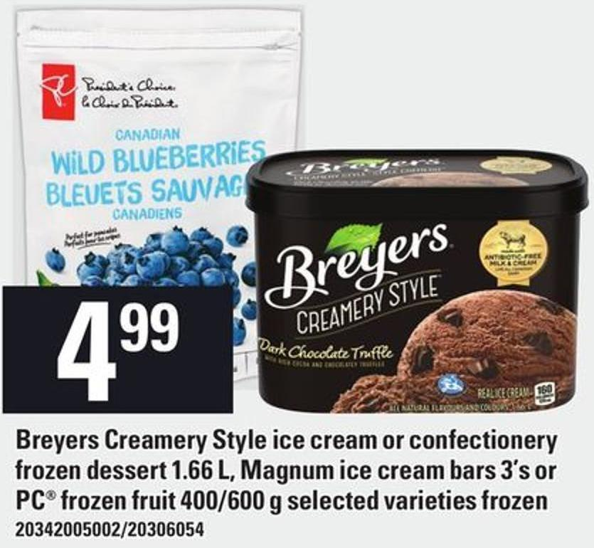 Breyers Creamery Style Ice Cream Or Confectionery Frozen Dessert 1.66 L - Magnum Ice Cream Bars 3's Or PC Frozen Fruit 400/600 G