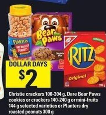 Christie Crackers  - 100-304 G - Dare Bear Paws Cookies Or Crackers - 140-240 G Or Mini-fruits - 144 G Or Planters Dry Roasted Peanuts - 300 G