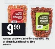 Roasted Cashews - Salted Or Unsalted 375 G Or Almonds - Unbleached 450 G