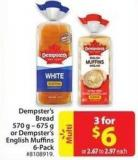 Dempster's Bread 570 g - 675 g or Dempster's English Muffins 6-pack