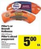 Piller's Or Brandt Kolbassa - 250-375 G Or Piller's Sliced Pepperoni - 250 G