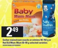 Gerber Mainstream Snacks Or Entrées - 40-192 G Or Hot Kid Mum-mum - 50-90 G