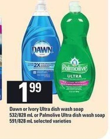 Dawn Or Ivory Ultra Dish Wash Soap - 532/828 Ml Or Palmolive Ultra Dish Wash Soap - 591/828 Ml
