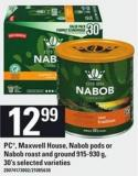 PC - Maxwell House - Nabob PODS Or Nabob Roast And Ground - 915-930 G - 30's