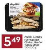 Compliments Fully Cooked Chicken - Beef or Turkey Strips