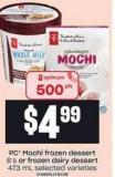 PC Mochi Frozen Dessert - 6's Or Frozen Dairy Dessert - 473 Ml