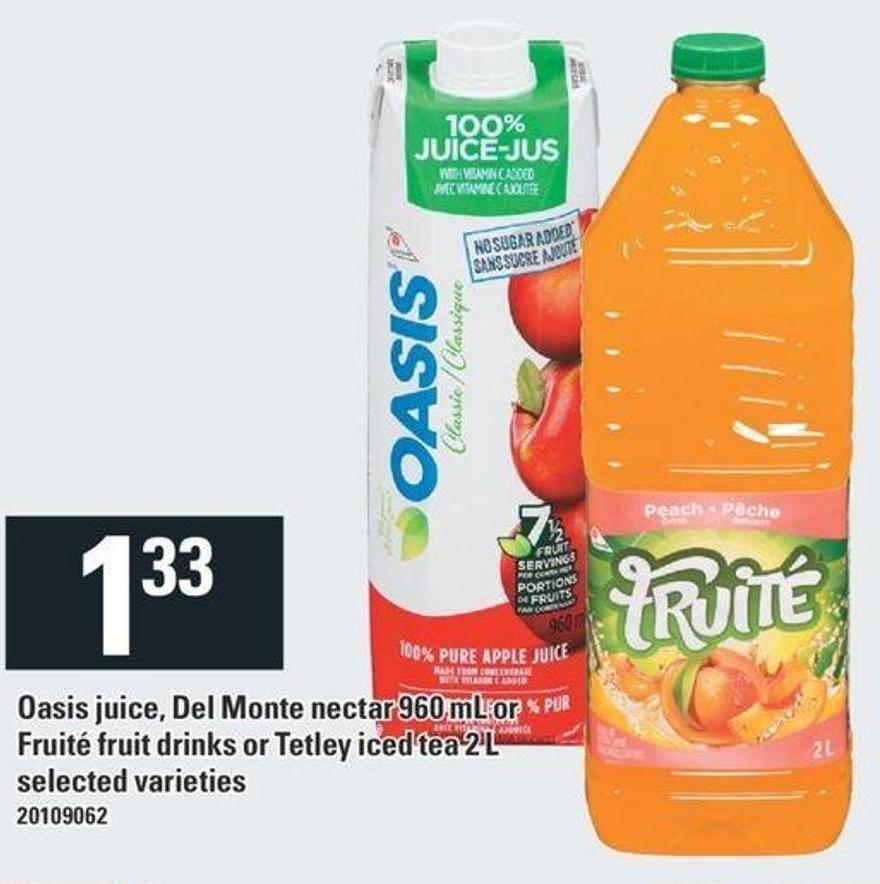 Oasis Juice - Del Monte Nectar 960 mL Or Fruité Fruit Drinks Or Tetley Iced Tea 2 L