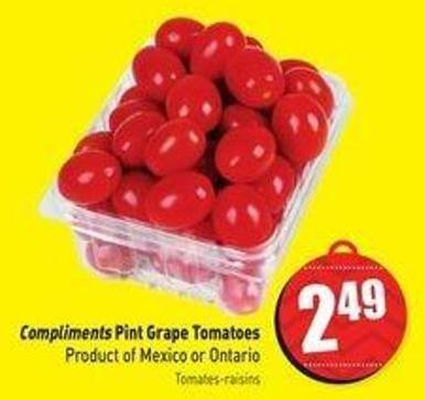 Compliments Pint Grape Tomatoes Product of Mexico or Ontario
