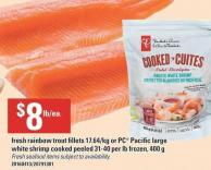 Fresh Rainbow Trout Fillets 17.64/kg Or PC Pacific Large White Shrimp - Cooked Peeled 31-40 Per Lb Frozen 400 G